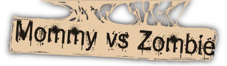 Mommy vs. Zombie