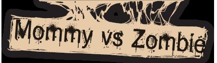 Mommy vs. Zombie
